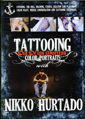 Nikko Hurtado - Tattooing Dia De Los Muertos Color Portraits