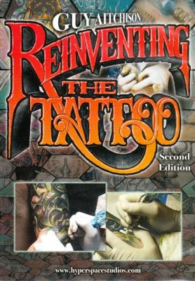"Guy Aitchison ""Reinventing the tattoo second edition"" 2009"